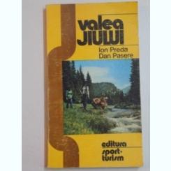 VALEA JIULUI, DE LA IZVOARE PANA LA VARSARE DE ION PREDA , DAN PASERE 1985