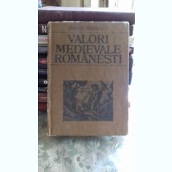 VALORI MEDIEVALE ROMANESTI - MIHAIL MIHALCU