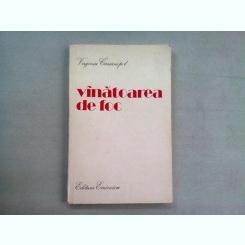 VANATOAREA DE FOC - VIRGINIA CARIANOPOL   (DEDICATIE)