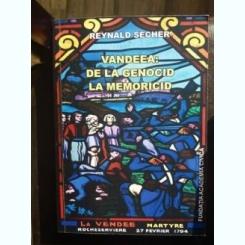 VANDEEA: DE LA GENOCID LA MEMORICID,REYNALD SECHER