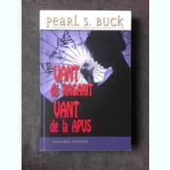 VANT DE RASARIT, VANT DE LA APUS - PEARL S. BUCK