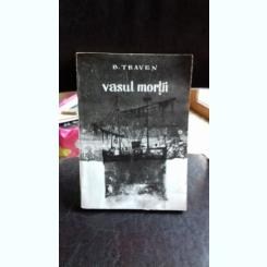 VASUL MORTII - B. TRAVEN