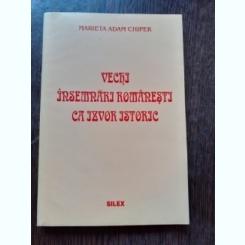 VECHI INSEMNARI ROMANESTI CA IZVOR ISTORIC - MARIETA ADAM CHIPER