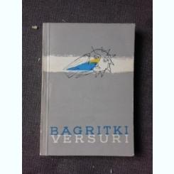 VERSURI - E. BAGRITKI, TRADUCERE DE IOANICHIE OLTEANU  (CU DEDICATIA TRADUCATORULUI PENTRU PETRU VINTILA)