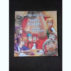 VESTI-POVESTI PENTRU CAND CRESTI - OANA MACHIDONSCHI  (NU CONTINE CD)