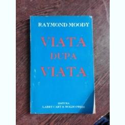 VIATA DUPA VIATA - RAYMOND MOODY