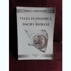 Viata economica a Daciei Romane - Vasile Christescu