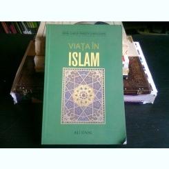 VIATA IN ISLAM - ALI UNAL