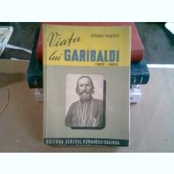 VIATA LUI GARIBALDI (1807-1882) - ETTORE FABIETTI