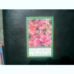 Viata secreta a plantelor - Peter Tompkins si Christopher Bird