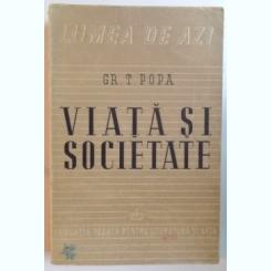 VIATA SI SOCIETATE de GR. T. POPA 1946