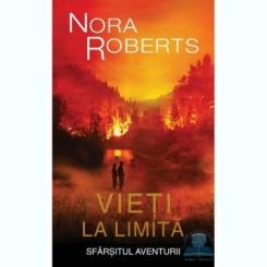 VIETI LA LIMITA - NORA ROBERTS  VOL.II