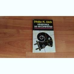 VINATORUL DE RECOMPENSE-PHILIP K. DICK