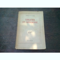 VIOLENCE ET CONSCIENCE - THIERRY MAULNIER  (CARTE IN LIMBA FRANCEZA)
