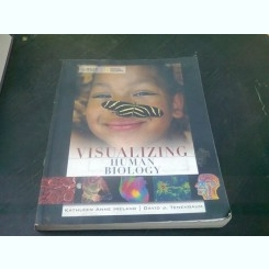 VISUALIZING HUMAN BIOLOGY - KATHLEEN ANNE IRELAND  |(CARTE IN LIMBA ENGLEZA)