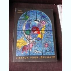 VITRAUX POUR JERUSALEM - MARC CHAGALL  (TEXT IN LIMBA FRANCEZA),contine doua litografii originale
