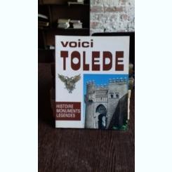 Voici Toledo   (acesta este toledo. Istorie, monumente, legende)