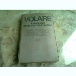 VOLARE. IL MANUALE DI CHI VIAGGIA IN AEREO  (CARTE IN LIMBA ITALIANA)
