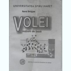 VOLEI. NOTIUNI DE BAZA - AUREL DRAGAN