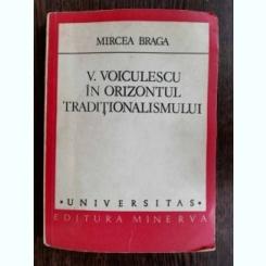 V.VOICULESCU IN ORIZONTUL TRADITIONALISMULUI - MIRCEA BRAGA