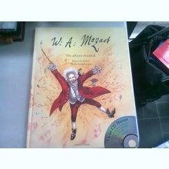 W.A. MOZART, UN ALBUM MUZICAL - ERNST A. EKKER   (NU CONTINE CD-UL)