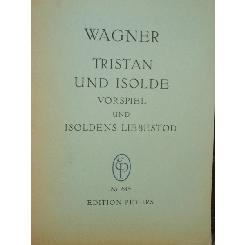 WAGNER - TRISTAN SI ISOLDA