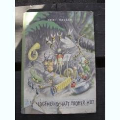 WALDGEMEINSCHAFT FROHER MUT - HEDI HAUSER  (COMUNITATEA DIVERSIFICATA DIN PADURE)