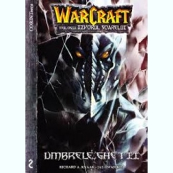 WARCRAFT. UMBRELE GHETII - RICHARD A. KNAAK   VOL.2  (CARTE CU BENZI DESENATE)