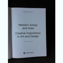 WESTERN ARTISTS AND INDIA, CREATIVE INSPIRATIONS IN ART AND DESIGN - EDITOR SHANAY JHAVERI  (TEXT IN LIMBA ENGLEZA)