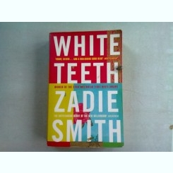 WHITE TEETH - ZADIE SMITH   (CARTE IN LIMBA ENGLEZA)