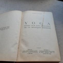 YOGA, ESSAI SUR LES ORIGINES DE LA MYSTIQUE INDIENNE - MIRCEA ELIADE  (CARTE IN LIMBA FRANCEZA)