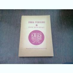 ZODIA FERICIRII - 8 PIESE ÎNTR-UN ACT
