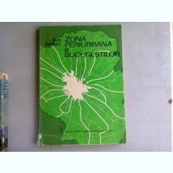 ZONA PERIURBANA A BUCURESTILOR - ION IORDAN