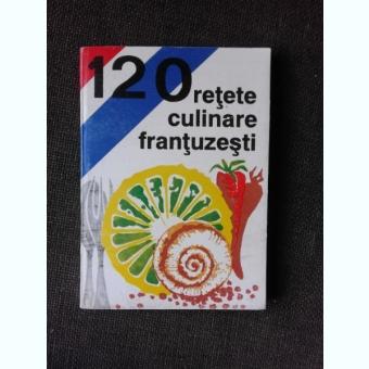 120 RETETE CULINARE FRANTUZESTI