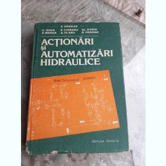 ACTIONARI SI AUTOMATIZARI HIDRAULICE - A. OPREAN