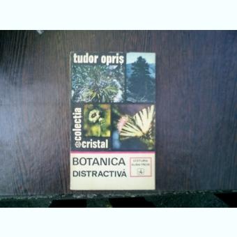 Botanica distractiva - Tudor Opris
