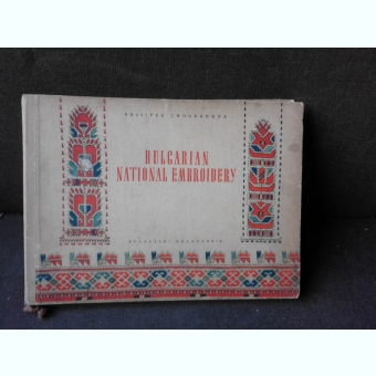 BULGARIAN NATIONAL EMBROIDERY - ROSSITSA CHOUKANOVA  (BRODERII POPULARE DIN BULGARIA)