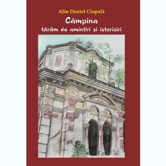 CAMPINA TARAM DE AMINTIRI SI ISTORISIRI - ALIN DANIEL CIUPALA
