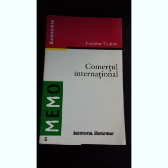 COMERTUL INTERNATIONAL - FREDERIC TEULON