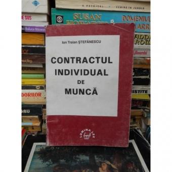 CONTRACTUL INDIVIDUAL DE MUNCA , ION TRAIAN STEFANESCU