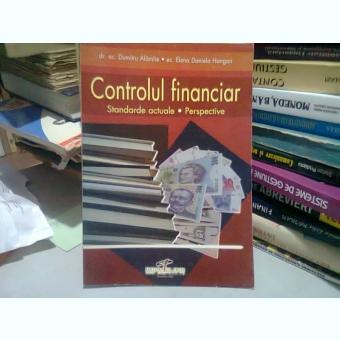 CONTROLUL FINANCIAR - DUMITRU ALAMIIE  (STANDARDE ACTUALE, PERSPECTIVE)