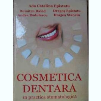 Cosmetica Dentara In Practica Stomatologica - Colectiv