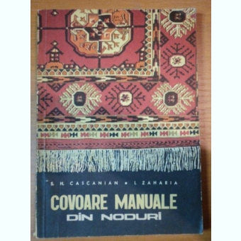 COVOARE MANUALE DIN NODURI DE S.H. CASCANIAN SI I. ZAHARIA