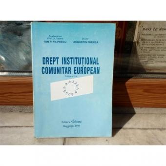 Drept Institutional Comunitar European , Prof. Dr. Docent Ion P. Filipescu , 1996