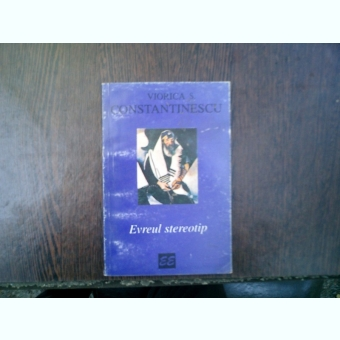 Evreul stereotip - Viorica S. Constantinescu