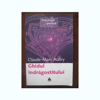 GHIDUL INDRAGOSTITULUI - CLAUDE MARC AUBRY