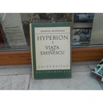 Hyperion 1 viata lui Eminescu , George Munteanu