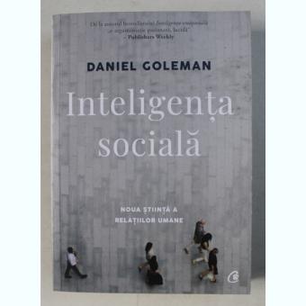 INTELIGENTA SOCIALA - NOUA STIINTA A RELATIILOR UMANE DE DANIEL GOLEMAN , 2018