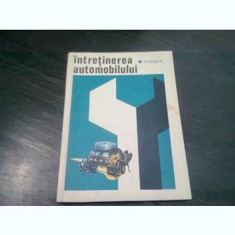 INTRETINEREA AUTOMOBILULUI - FREIFELD H.