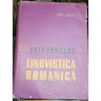 INTRODUCERE IN LINGVISTICA ROMANICA - IORGU IORDAN
